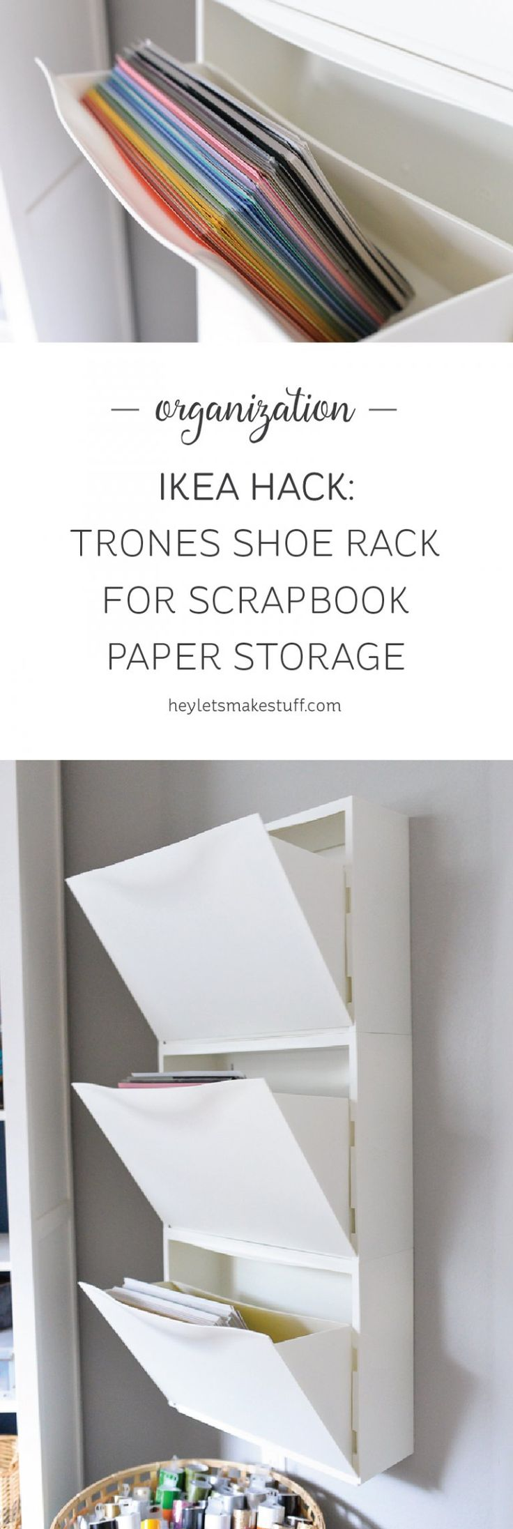 use this ikea hack trones shoe holders are the perfect size and shape for holding all of your paper plus it takes up so little space in