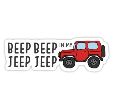 Beep Beep In My Jeep Jeep Sticker With Images Jeep Stickers