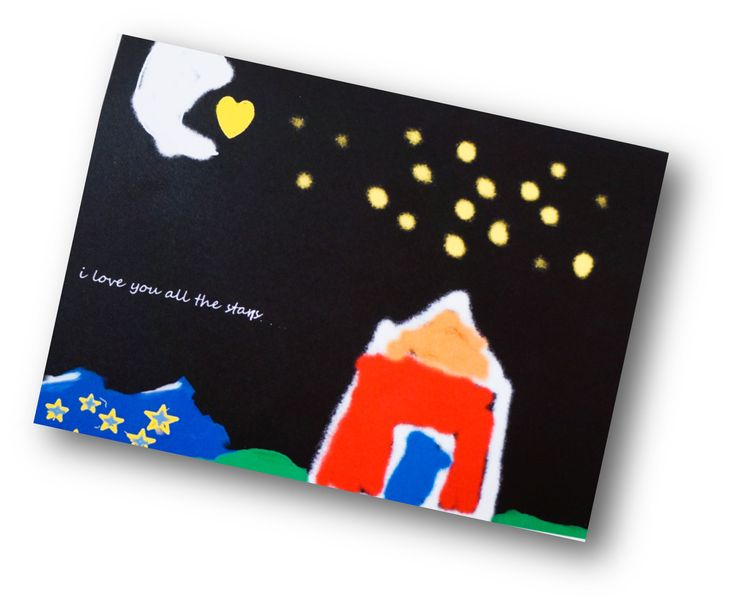Mother's Day!  Inside Card:   I love you all the stars  From the moon to the bottom of the sea  I know you love me too because you take such good care of me.   Hannah, age 6, New Brunswick, Canada.