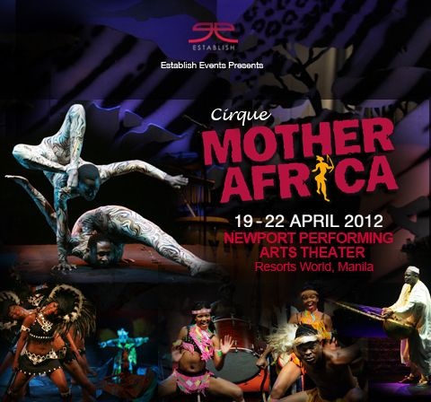 Cirque Mother (CircusMama) Africa at Newport Theatre Resorts World Manila - http://outoftownblog.com/cirque-mother-circusmama-africa-at-newport-theatre-resorts-world-manila/