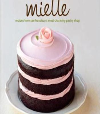 Miette: Recipes From San Francisco'S Most Charming Pastry Shop PDF
