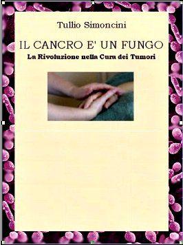 """Amerikában bestsellernek számít az a könyv, amelyet dr. Tullio Simoncini római onkológus írt """"A rák egy gomba?"""" címmel.   Évente tízmillió ember hal..."""