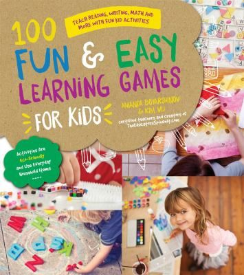 See 100 fun & easy learning games for kids : teach reading, writing, math and more with fun activities in the library catalogue.