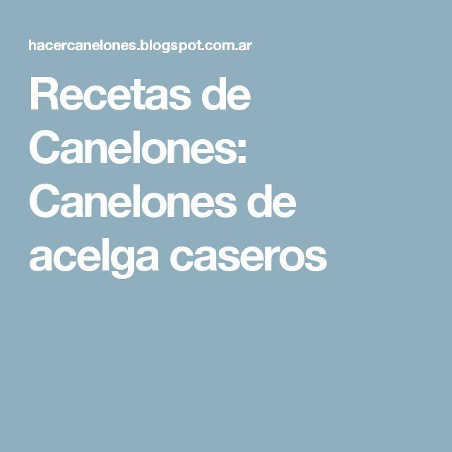 Recetas de Canelones: Canelones de acelga caseros