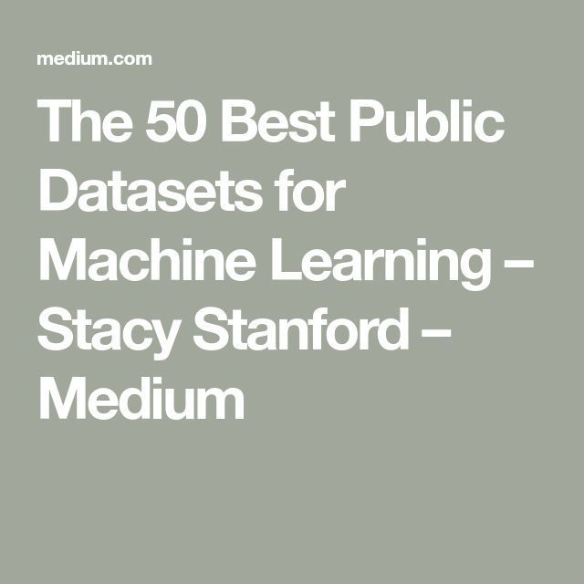 The Best Public Datasets for Machine Learning and Data Science