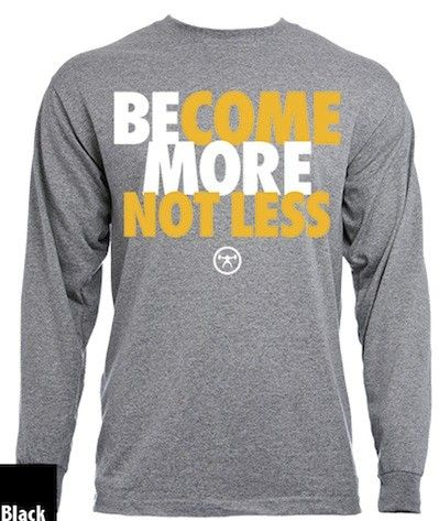 Why be less when you can become MORE? Why be good when you can become GREAT? These two questions should no longer be questions. Now is the time for statements... BECOME MORE NOT LESS. (note the period) Description: preshrunk 50% cotton/50% polyester jersey, 5.6-oz., seamless bod...