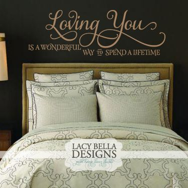 "Romantic Master Bedroom Quote: ""Loving You Is A Wonderful Way To Spend A Lifetime"""
