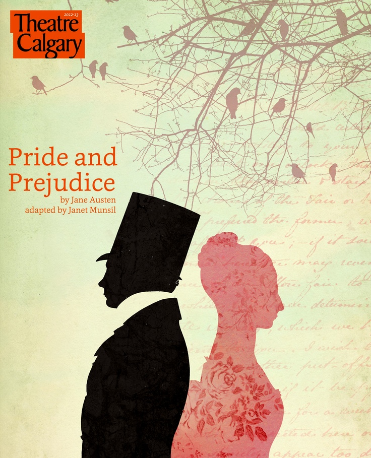 """Pride and Prejudice at Theatre Calgary from October 16 to November 11, 2012. """"It is a truth universally acknowledged, that a single man in possession of a good fortune, must be in want of a wife."""""""