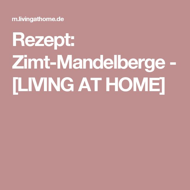 Rezept: Zimt-Mandelberge - [LIVING AT HOME]