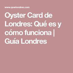 Oyster Card de Londres: Qué es y cómo funciona | Guía Londres