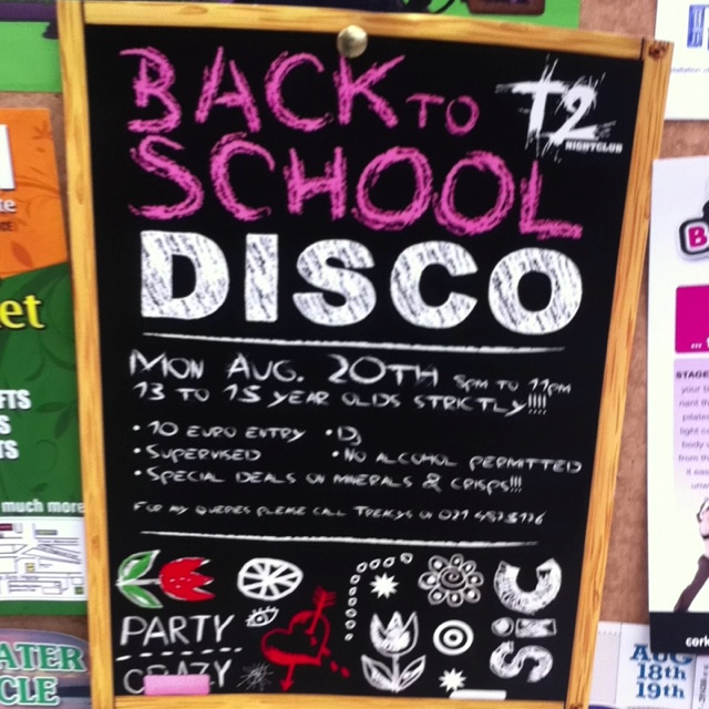 Back to school disco at T2...Mon Aug 20th