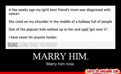 "Awww ""MARRY HIM. Marry him now"""