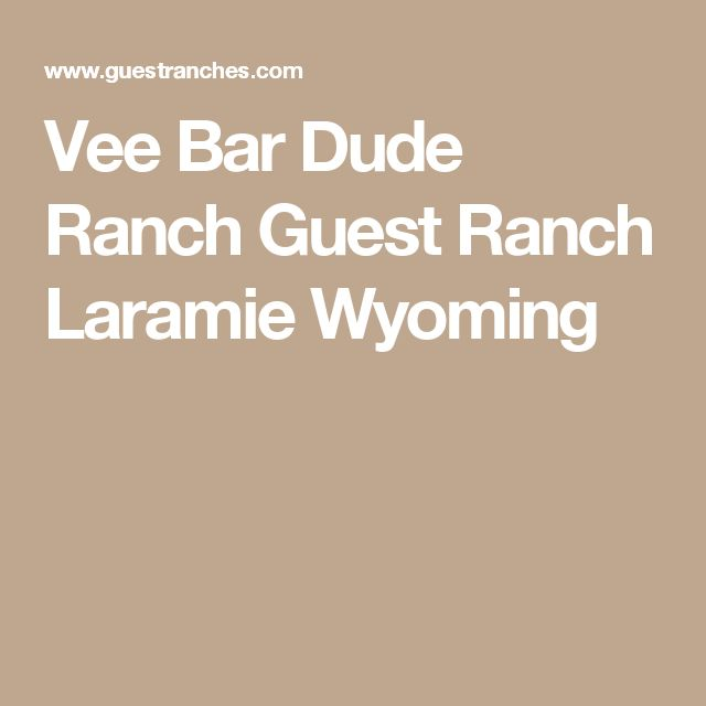 Vee Bar Dude Ranch Guest Ranch Laramie Wyoming