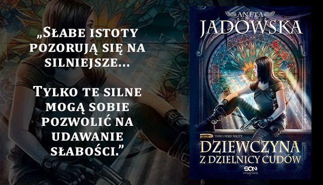 Aneta Jadowska - Dziewczyna z Dzielnicy Cudów - #odSłońKulturę