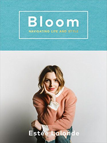 Bloom: Navigating Life and Style by Estee LaLonde https://www.amazon.ca/dp/0147530733/ref=cm_sw_r_pi_dp_vcBHxbZ1RFAYY