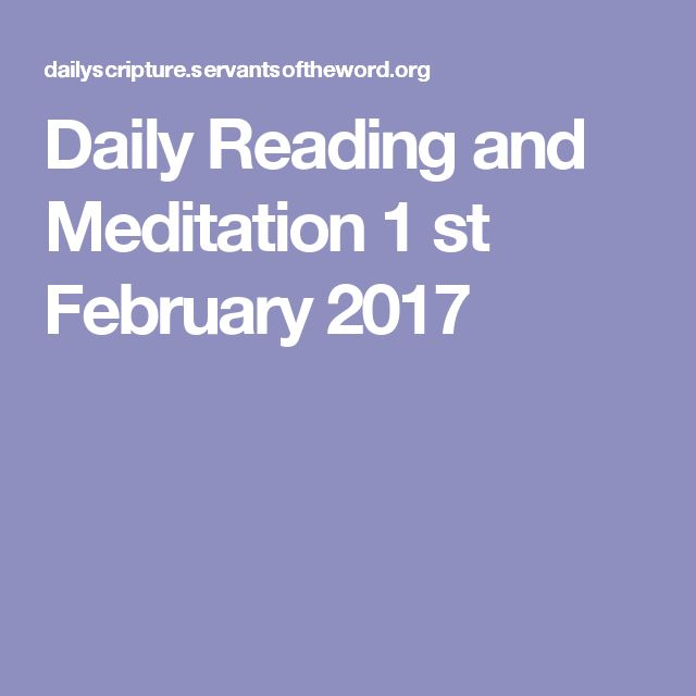 Daily Reading and Meditation 1 st February 2017