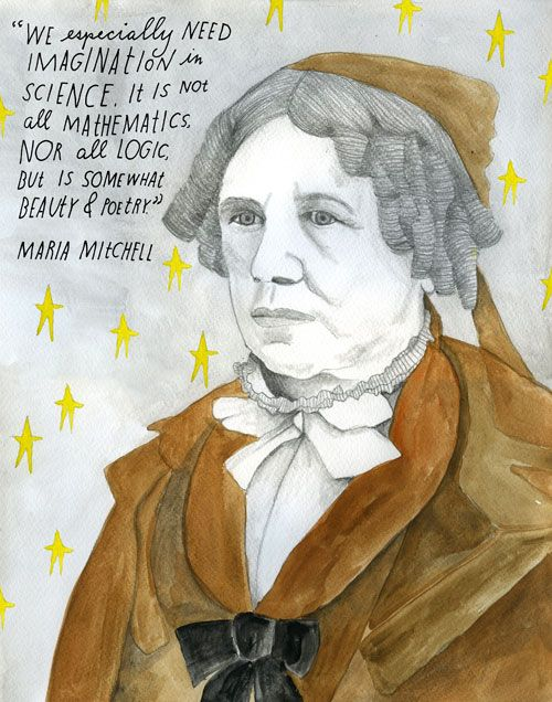"""""""We especially need imagination in science. It is not all mathematics, nor all logic, but somewhat beauty and poetry."""" ~Pioneering Astronomer Maria Mitchell on Science and Life: Timeless Wisdom from Her Diaries 