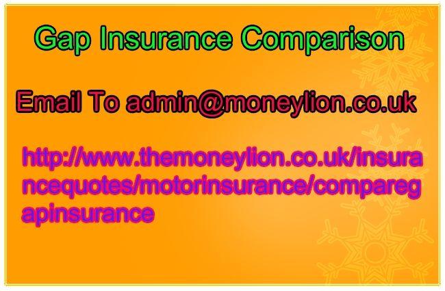 http://www.themoneylion.co.uk/insurancequotes/motorinsurance/comparegapinsurance Please send your email to admin@moneylion.co.uk Gap Insurance Comparison