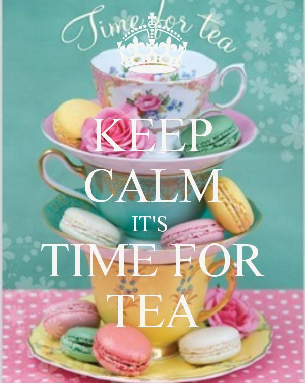 KEEP CALM IT'S TIME FOR TEA - by me JMK