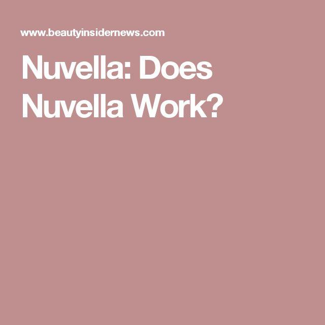 Nuvella: Does Nuvella Work?