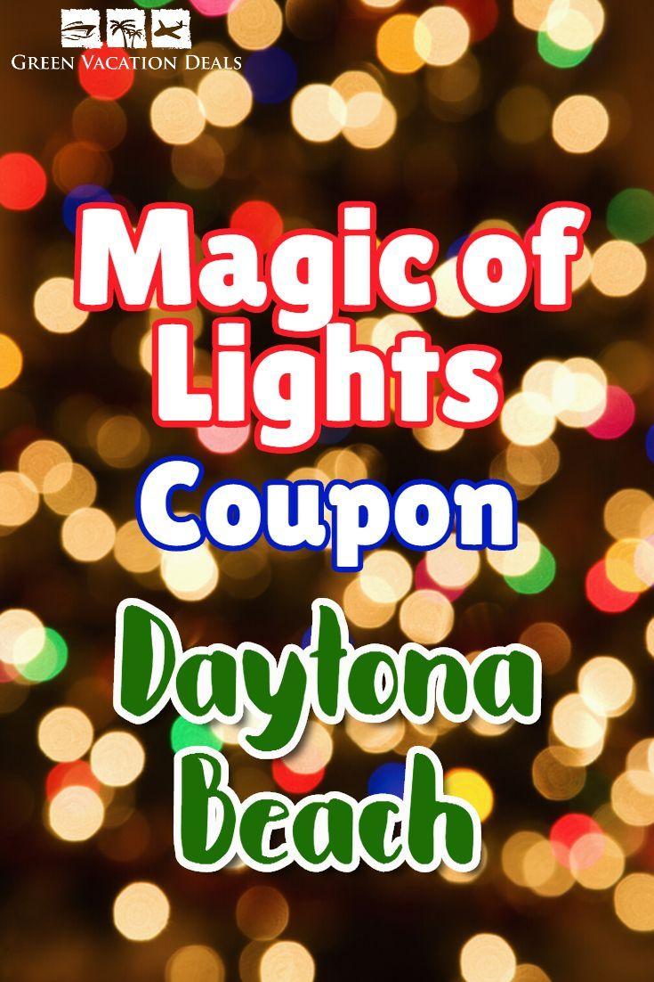 Magic Of Lights Daytona Beach Coupon Green Vacation Deals Vacation Deals Holiday Travel Daytona Beach