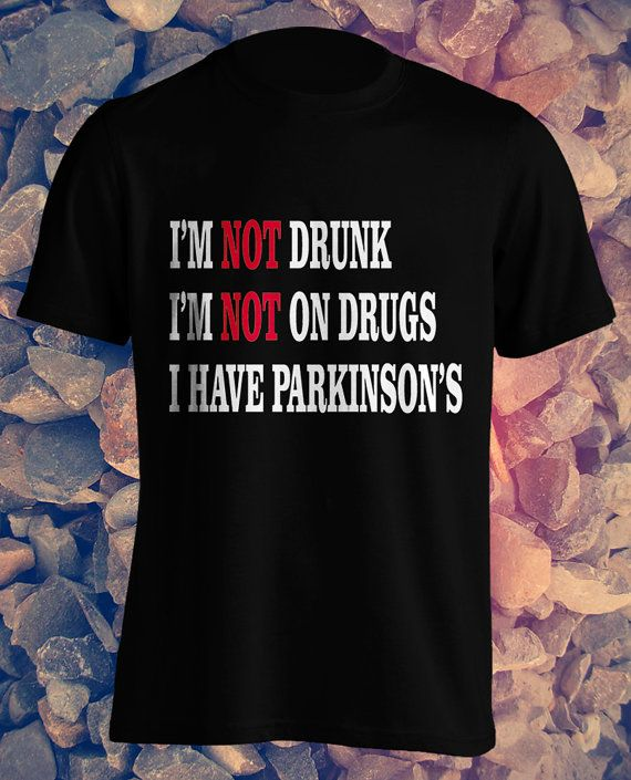 Not Drunk Not on Drugs I Have Parkinson's Disease by ElephanTees