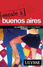 Escale à Buenos Aires. éd. Ulysse, $14.95