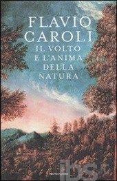 Il volto e l'anima della natura Flavio Caroli