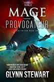 Mage-Provocateur (Starship's Mage: Red Falcon Book 2) by Glynn Stewart (Author) #Kindle US #NewRelease #Fantasy #eBook #ad