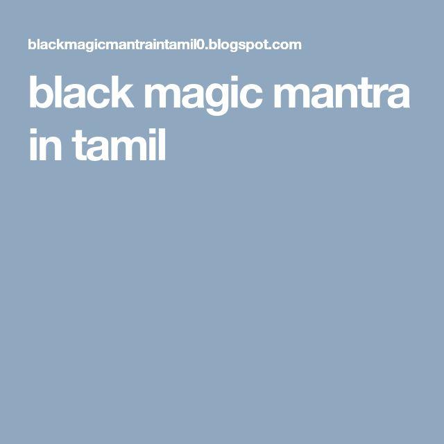 Black Magic Mantra In Tamil Black Magic Mantra In Tamil Black