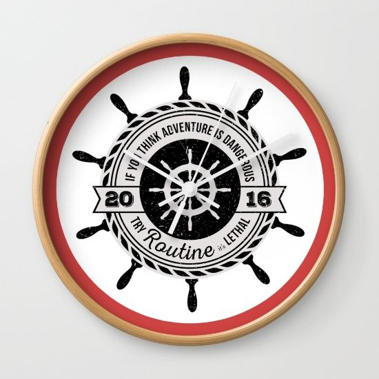 If you think adventure is dangerous try routine, it's lethal: black, white or natural framed nautical wall clock