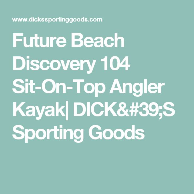 Future Beach Discovery 104 Sit-On-Top Angler Kayak| DICK'S Sporting Goods
