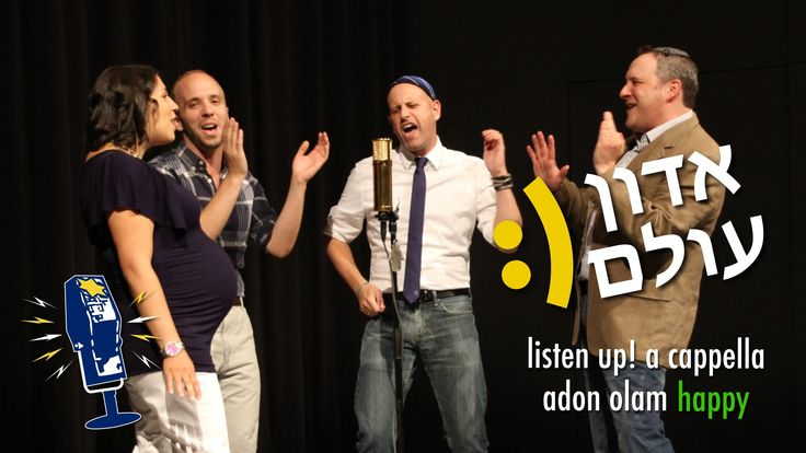 Adon Olam / Happy (Pharrell Williams cover by Listen Up! A Cappella)..this is sooo cool :)