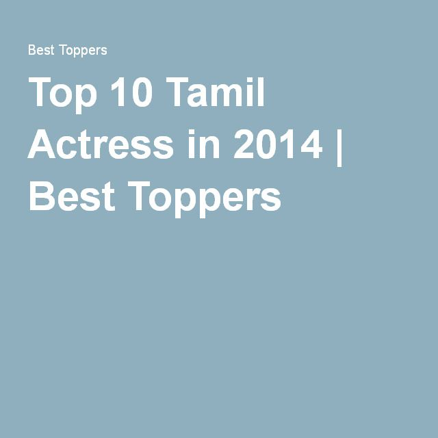 Top 10 Tamil Actress in 2014 | Best Toppers
