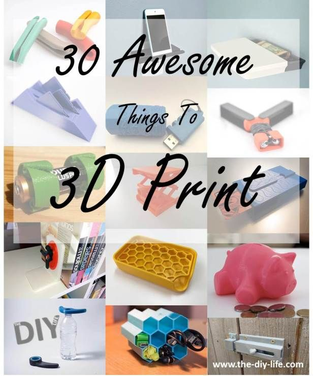 30 awesome things to 3D print which are actually useful.