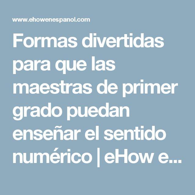 Formas divertidas para que las maestras de primer grado puedan enseñar el sentido numérico | eHow en Español