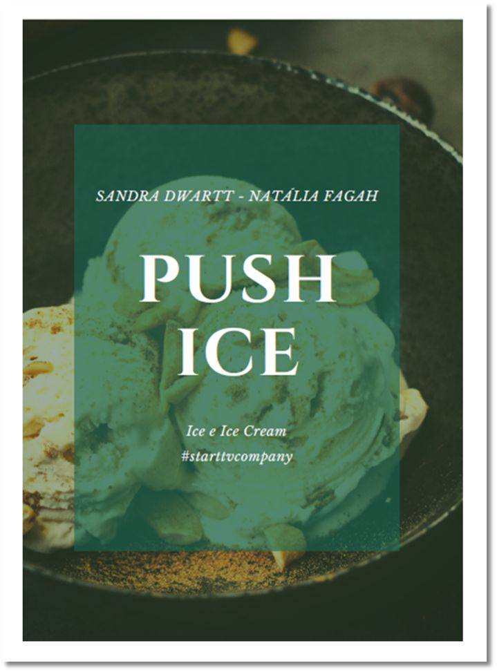 - Push Ice - A product with great potential for market expansion, innovating in differentiated packaging.