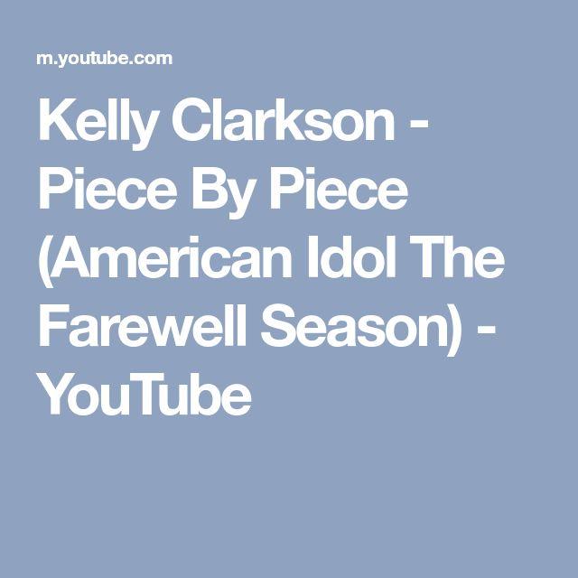 Kelly Clarkson - Piece By Piece (American Idol The Farewell Season) - YouTube