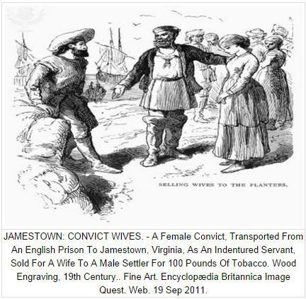 Jamestown Convict Wives-Indentured Servants/White Slaves