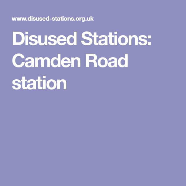 Disused Stations: Camden Road station