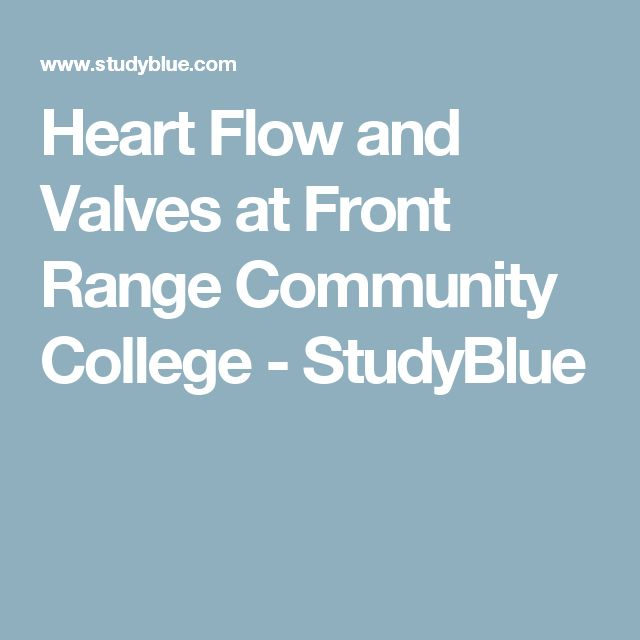 Heart Flow and Valves at Front Range Community College - StudyBlue