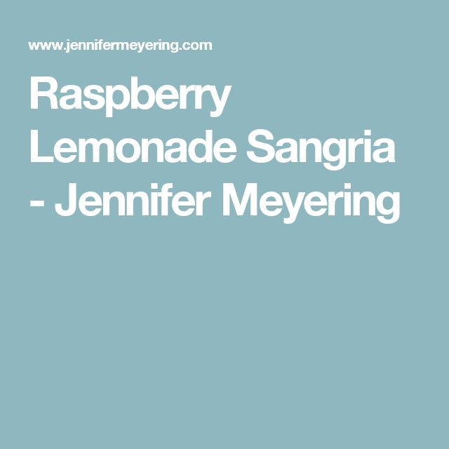 Raspberry Lemonade Sangria - Jennifer Meyering