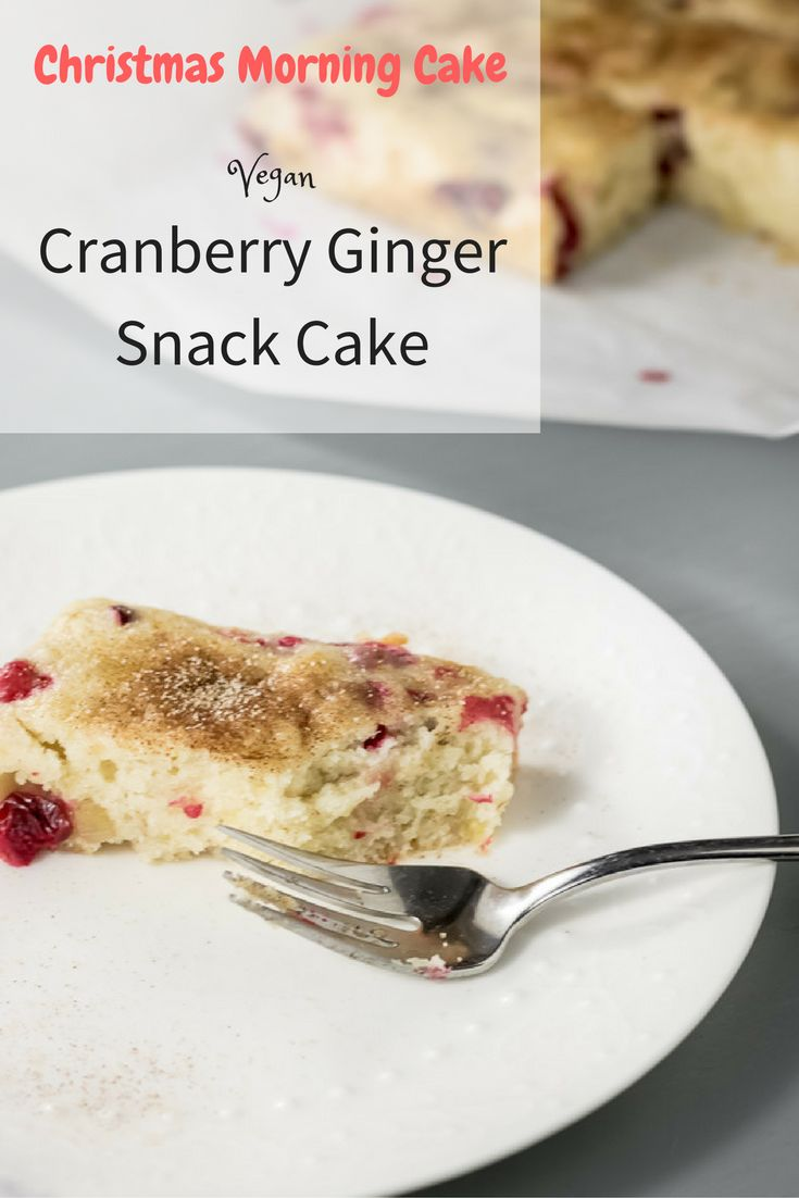 Cranberry Ginger Snack Cake. Make this easy vegan snack cake on Christmas morning.