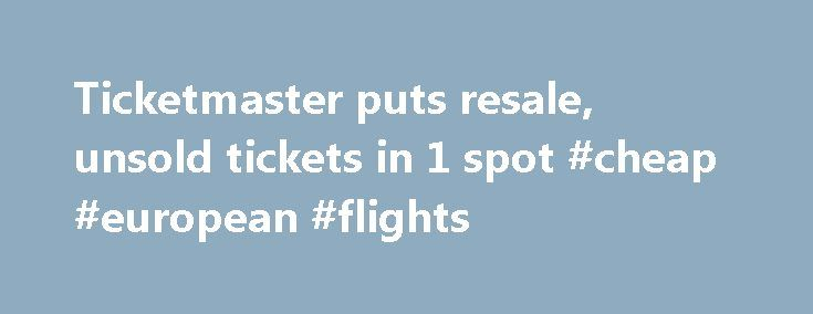 Ticketmaster puts resale, unsold tickets in 1 spot #cheap #european #flights http://tickets.nef2.com/ticketmaster-puts-resale-unsold-tickets-in-1-spot-cheap-european-flights/  YahooNews Ticketmaster puts resale, unsold tickets in 1 spot CAPTION CORRECTION CHANGES TICKETMASTER PLUS TO TM+ This Friday, Sept. 6, 2013 screen shot taken from a Ticketmaster website shows a seating chart for the Dolphins-Falcons football game on Sept. 22, 2013, on the Ticketmaster website displaying resale tickets…