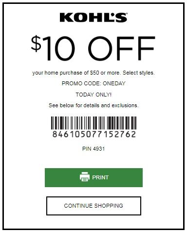 Today Only! Kohls $10 Off Home Purchase of $50+ Here is new shopping pass coupon from Kohls. Get $10 off your home purchase of $50 or more. Select styles. Use promo code: ONEDAY at checkout and receive extra saving $10 off $50 home purchase .