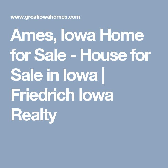 Ames, Iowa Home for Sale - House for Sale in Iowa | Friedrich Iowa Realty
