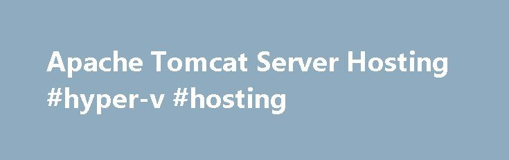 Apache Tomcat Server Hosting #hyper-v #hosting http://hosting.remmont.com/apache-tomcat-server-hosting-hyper-v-hosting/  #tomcat hosting # Tomcat Hosting Features of Our Tomcat Hosting on Virtual Servers Choice of Tomcat Servers: With Apps4Rent's Java Tomcat hosting solutions, you get a choice of Tomcat server versions (5/6/7) which can be built on your choice of... Read more
