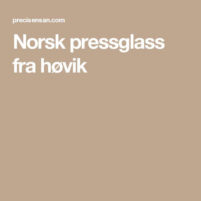Norsk pressglass fra høvik