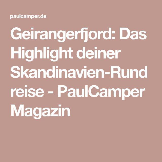 Geirangerfjord: Das Highlight deiner Skandinavien-Rundreise - PaulCamper Magazin