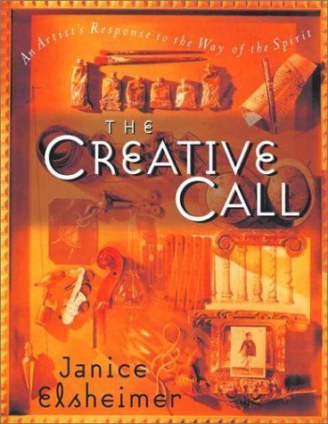 The Creative Call: An Artist's Response to the Way of the Spirit (Writers' Palette Book) by Janice Elsheimer, http://www.amazon.com/dp/0877881383/ref=cm_sw_r_pi_dp_nyzqqb1TYMWWG